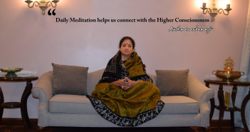 Daily Meditation helps us connect with the Higher Consciousness